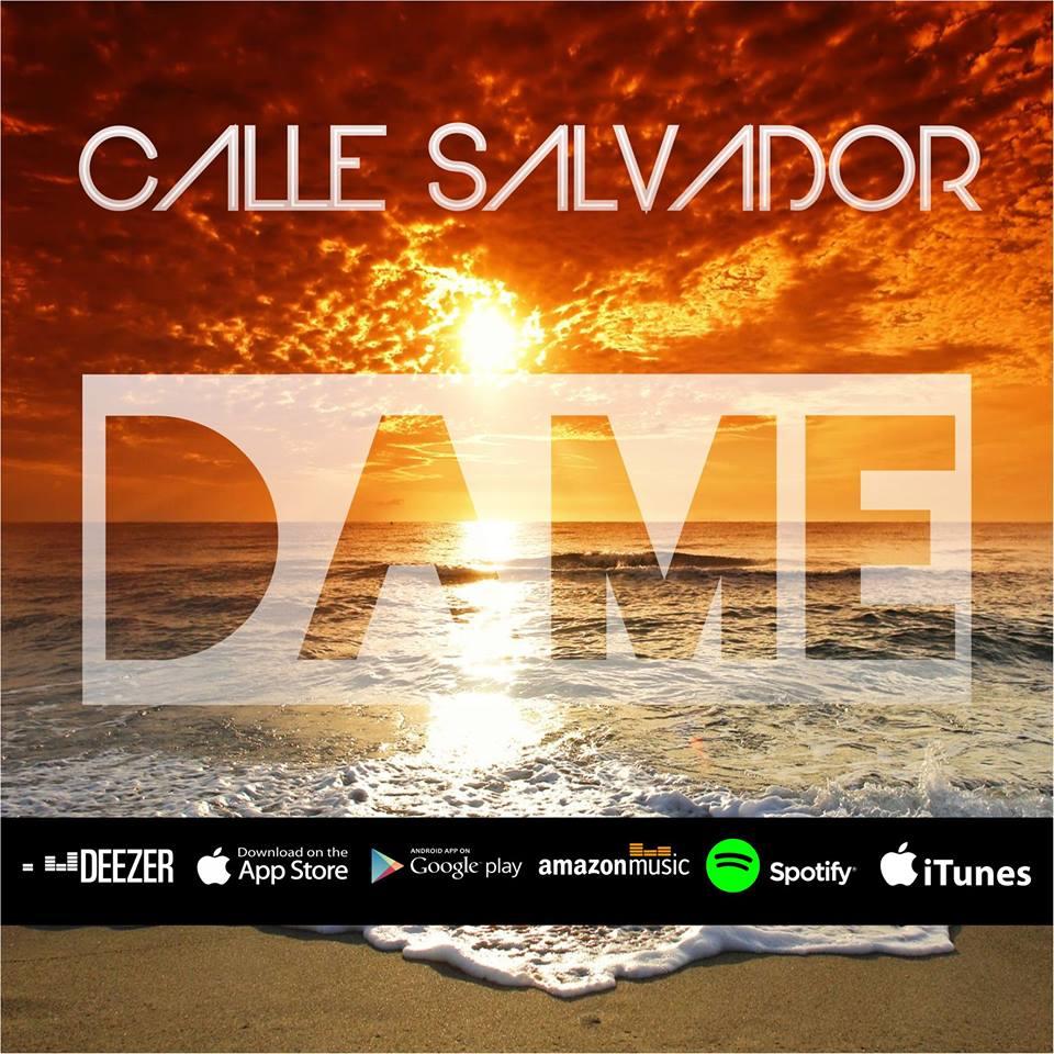 """Para el verano """"Dame"""" lo nuevo de Calle Salvador"""