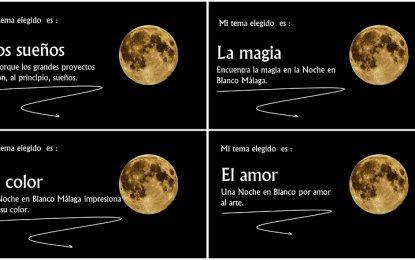 El amor, el color, los sueños y la magia que eliges tú para la Noche en Blanco de Málaga?